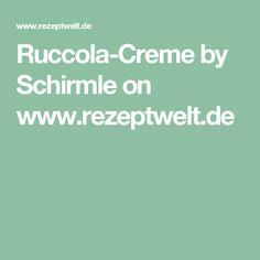 Ruccola-Creme by Schirmle on www.rezeptwelt.de
