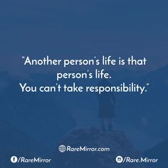 #raremirror #raremirrorquotes #quotes #like4like #likeforlike #likeforfollow #like4follow #follow #followforfollow #life #lifequotes #truth #truthquotes #another #persons #take #responsibility