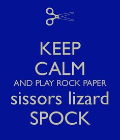 keep-calm-and-play-rock-paper-sissors-lizard-spock