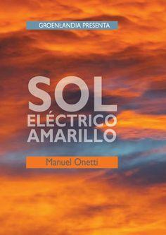 PRÓXIMO LIBRO DE GROENLANDIA - Sol eléctrico amarillo - Manuel Onetti