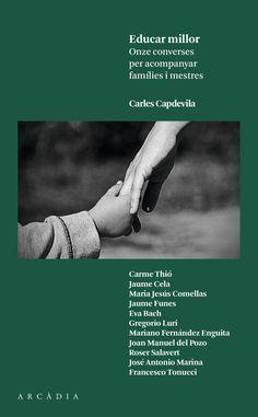 Capdevila, Carles. Educar millor : onze converses per acompanyar famílies i mestres.Barcelona : Arcàdia, 2015 Converse, Movies, Movie Posters, Art, Google, Short Stories, Reading, Libros, Art Background