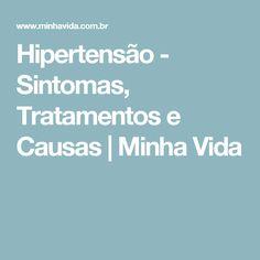 Hipertensão - Sintomas, Tratamentos e Causas | Minha Vida
