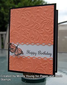 "Lovely ""Happy Birthday"" Embossed Card...with a butterfly. Created by Mindy Young for Paper And Such Stamps:  Journal Of A Mad Stamper."