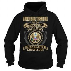 Audiovisual Technician We Do Precision Guess Work Knowledge T Shirts, Hoodies. Check Price ==► https://www.sunfrog.com/Jobs/Audiovisual-Technician-Job-Title-V1-Black-Hoodie.html?41382
