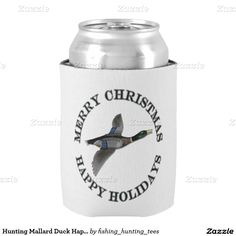 Hunting Mallard Duck Happy Holiday Merry Christmas Can Cooler This Happy Holidays Merry Christmas wildlife animal sports design features a mallard duck flying. I am therefore I hunt ! Great holiday gift for an outdoors man, sportsman or hunting guide. #duck #hunter # #funny #outdoorsman