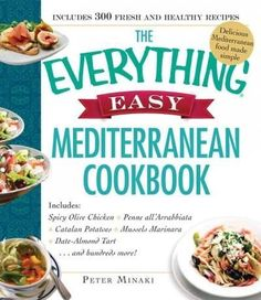 The Everything Easy Mediterranean Cookbook: Includes Spicy