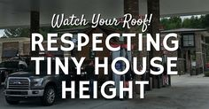 Here are some things to think about when it comes to tiny house height Including…