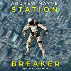 Station Breaker audiobook by Andrew Mayne - Rakuten Kobo Russian Space Station, Book 1, This Book, Audio Books, Literature, Fiction, The Incredibles, Digital, Literatura