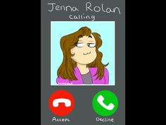 Jenna Rolan calling? Jenna Rolan Calling. Jenna Rolan calling!  I love how accept is the decline button and vice versa.