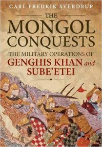 Mongol Conquests: The Military  Operations of Genghis Khan and Sube'etei