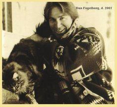 "DF and dog [Cat named ""Dog""?] Danny Boy ~ My Dan Fogelberg! So Handsome & Amazingly Talented!!! NolaWest~QualQuest********"