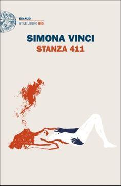 Simona Vinci, Stanza 411, Stile libero Big - DISPONIBILE ANCHE IN EBOOK