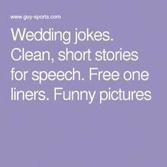 Wedding Jokes Clean Short Stories For Speech Free One Liners Funny Pictures Funnyweddingspeeches W Wedding Jokes Wedding Speech Best Man Wedding Speeches