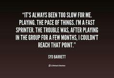 Syd Barrett quotes...