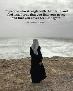 The people who struggle with their faith and feel lost, I pray that you find your peace and that you never feel lost again. Hijab Quotes, Muslim Quotes, Religious Quotes, Islamic Quotes In English, Beautiful Islamic Quotes, Islamic Qoutes, Allah Quotes, Quran Quotes, Quran Sayings