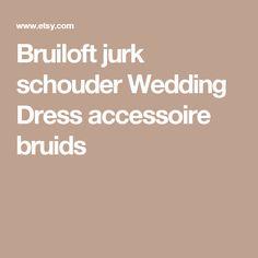 Bruiloft jurk schouder Wedding Dress accessoire bruids