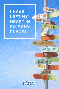 """Travel quote: """"I have left my heart in so many places"""". Herkenbaar?"""