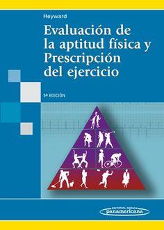 Heyward Vivian - Evaluación de la Aptitud Física y Prescripción del Ejercicio