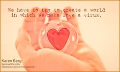 We have to create a world in which we make love a virus