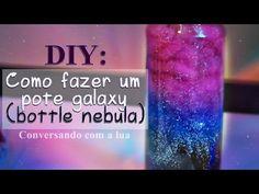 DIY : Galáxia no potinho , Bottle Nebula | pot of Galaxy ,english subtitle - YouTube