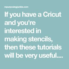 If you have a Cricut and you're interested in making stencils, then these tutorials will be very useful. I put together an Awesome Collection of Cricut Tutorials on Making Stencils, and I hope you find them helpful in your stencil making endeavors.
