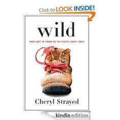 Wild (From Lost to Found on the Pacific Crest Trail)