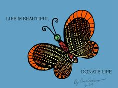"""Erin Andrews original artwork.  """"With help from my friends from all over the world expressing the sentiment """"donate life"""" in many languages.  The butterfly symbolizes the transformation with the gift of life."""""""