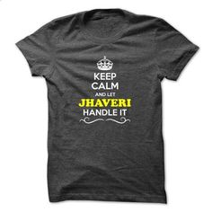 Keep Calm and Let JHAVERI Handle it - #ringer tee #oversized tee. BUY NOW => https://www.sunfrog.com/LifeStyle/Keep-Calm-and-Let-JHAVERI-Handle-it.html?68278