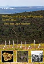 Kultaa, poroja ja partisaaneja Laanilassa UUTUUSKIRJA Weather, History