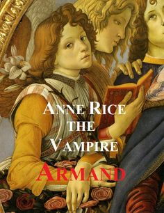 I´m in love with Armand. His beauty, his youth, his stubborness.