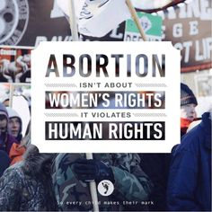 Abortion Isn't About Women's Rights, It Violates Human Rights