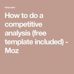 How to do a competitive analysis (free template included) - Moz Competitive Analysis, Seo Strategy, Templates, Free, Stencils, Template, Western Food, Patterns