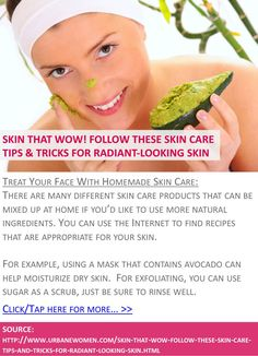 Skin that wow! Follow these skin care tips & tricks for radiant-looking skin - Treat your face with homemade skin care - Click for more: http://www.urbanewomen.com/skin-that-wow-follow-these-skin-care-tips-and-tricks-for-radiant-looking-skin.html