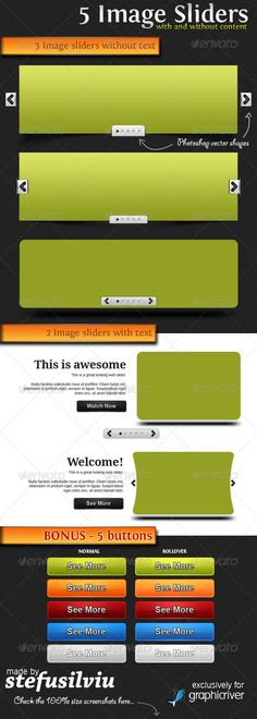 5 Image Sliders  #GraphicRiver              This is a pack of 5 web and featured sliders made using the 960px grid system for better integration in your projects. The pack contains 3 image sliders without text and 2 sliders with title, text and buttons for read more content.   BONUS  I created 5 more button colors for you to choose from: gray, blue, green, red and orange. Each button comes in both normal and hover versions. Features:   all graphics in one single PSD file  very well named…