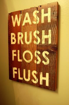 Love this, wish it was black and white though. Wash Brush Floss Flush- boys' bathroom