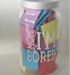 """MOM IM BORED JAR: Some of the activities are fun, some of them are not, so before your kids decide to have you entertain them, they really need to decide if its worth it or not to take the risk!! They might get """"make cookies with mom"""" or they might get """"pull weeds"""". They could get """"play in the sprinklers"""", or they could get """"do a chore of mom's choice!"""""""