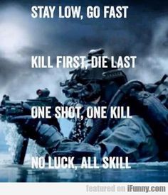 Navy Seals badasses that protect our beautiful country thank you always and god bless you Army Quotes, Military Quotes, Military Humor, Military Life, Quotes On Soldiers, Marine Quotes, Military Service, Motivational Quotes, Motivation Quotes