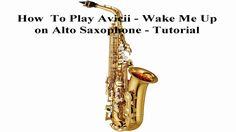 How To Play Avicii - Wake Me Up on Alto Saxophone - Tutorial Avicii Wake Me Up, Play, Sheet Music