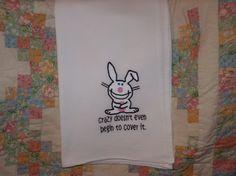 Crazy Happy Bunny Flour Sack Dish Towel by DMYEmbroideryDesign, $5.50
