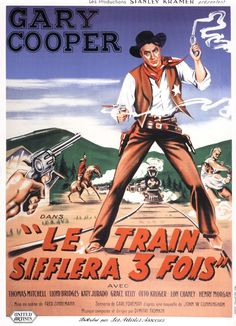 HIGH NOON (1952) - Gary Cooper - Thomas Mitchell - Lloyd Bridges - Katy Jurado - Grace Kelly - Otto Kruger - Produced by Stanley Kramer - Directed by Fred Zinneman - United Artists - French movie poster.
