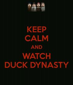 Keep Calm   Duck Dynasty