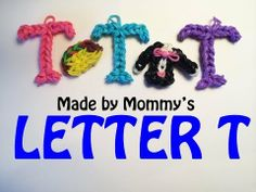 Rainbow Loom LETTER T Charm (no loom). Designed and loomed by Made By Mommy. Click photo for YouTube tutorial. 04/06/14