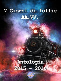7 giorni di follie - Raccolta anni 2015 – 2016