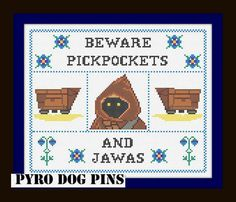 Beware Pickpockets and Jawas/PDF - 'Star Wars' Cross Stitch Sampler - INSTANT DOWNLOAD on Etsy, $5.19 CAD