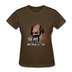 Ugly M.F - Women's T-Shirt Cloth Bags, Tshirts Online, Cool T Shirts, Kids Outfits, Shirt Designs, Polo Shirt, T Shirts For Women, Hoodies, Tv