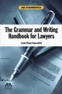 The Grammar and Writing Handbook for Lawyers (Aba Fundamentals) by Lenne Eidson Espenschied. $47.22. Publication: April 16, 2012. Series - Aba Fundamentals. Publisher: American Bar Association (April 16, 2012)