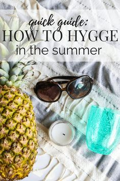 A simple guide to how to add hygge to your life and home in the summer months. Ideas to help you remember that hygge isn't just for winter.