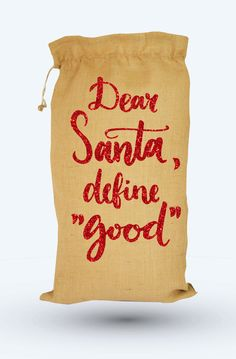 Natural Hessian Christmas sack with the words Dear Santa Define good hand printed in red glitter. Handmade to order. It measure 75cms in length by 40cms width with a drawstring closure. Please message me your choice of name on checkout. Do not wash, sponge clean only. Please allow me a couple of days to make your order.