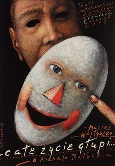 By Gorowski Mieczyslaw,'Whole Life Stupid' by  Wojtyszko Maciej, 2 0 0 7,  theater poster.