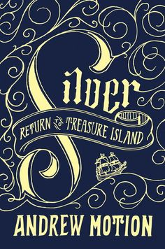 Silver : Return to Treasure Island by Andrew Motion